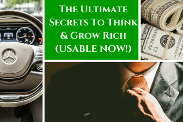 The Ultimate Secrets To Think & Grow Rich (Usable Now!)